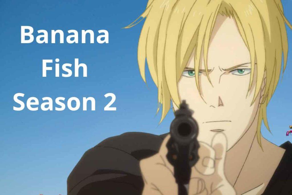 Banana Fish Season 2: Latest Update