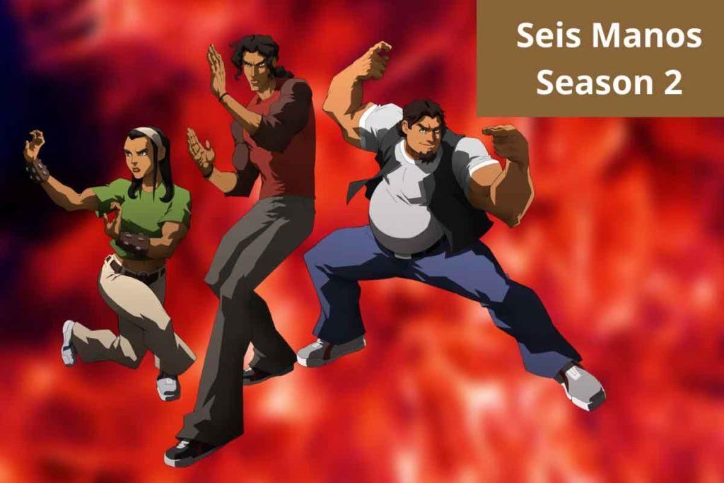 Seis Manos Season 2