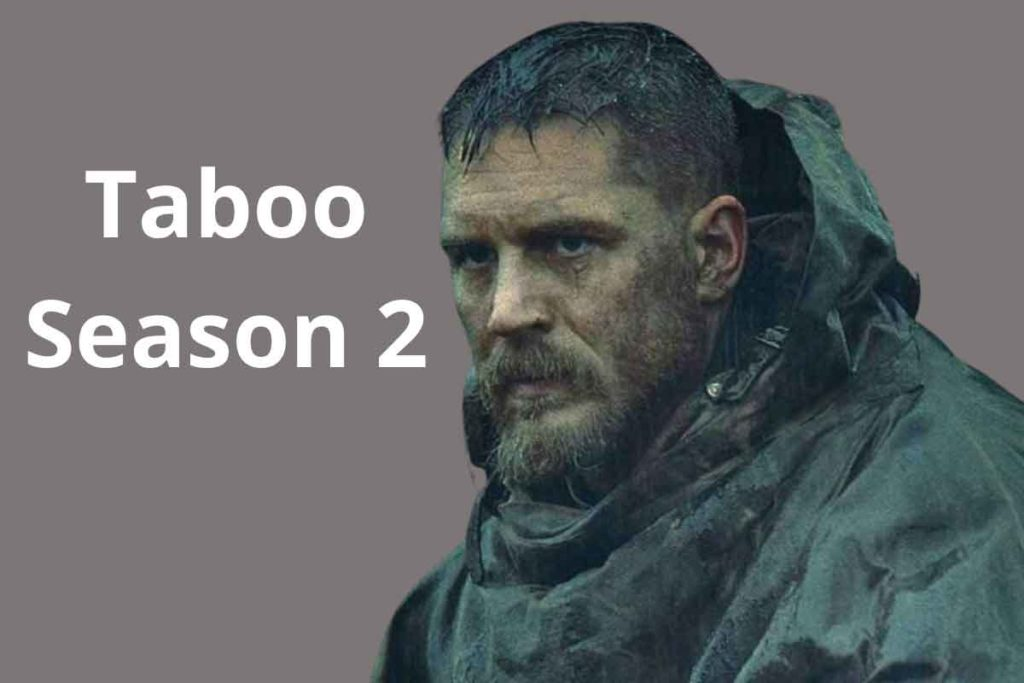Taboo Season 2: Release Date, Cast and Plot Detail