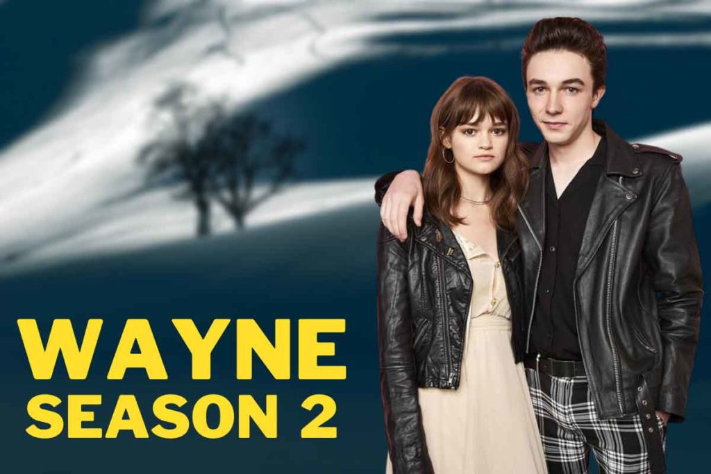 Wayne Season 2: Release Date, Cast And Plot