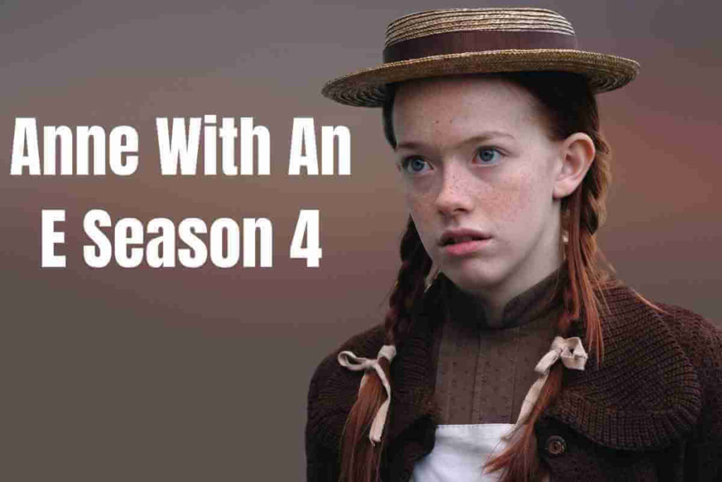 Anne With An E Season 4 Release Date, cast and Detail (1)
