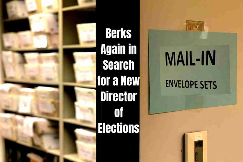 Berks Again in Search for a New Director of Elections