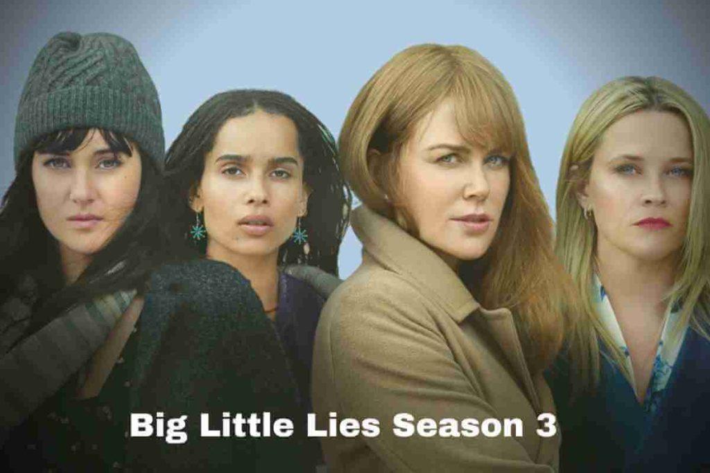 Big Little Lies Season 3 Release Date, Cast And Plot (1)