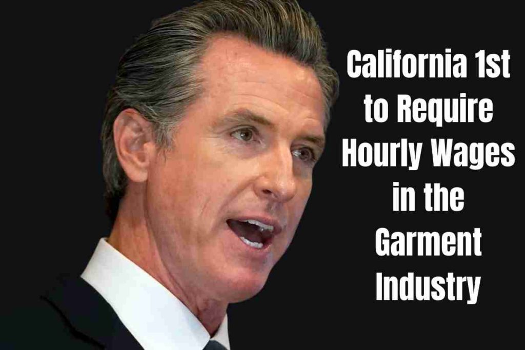 California 1st to Require Hourly Wages in the Garment Industry