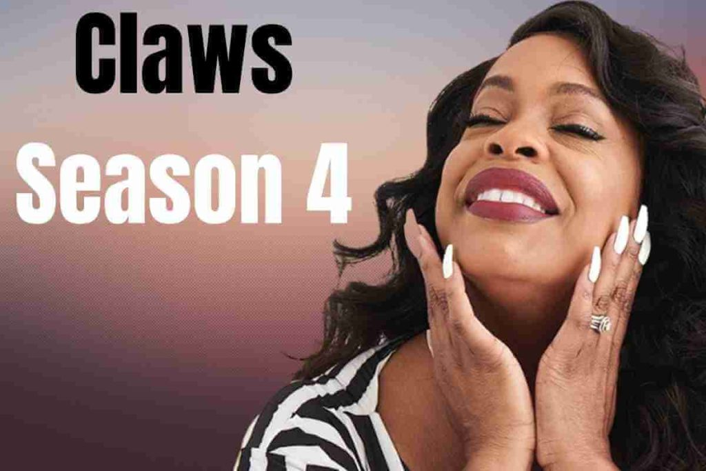 Claws Season 4 Release Date, Cast And Plot (1)