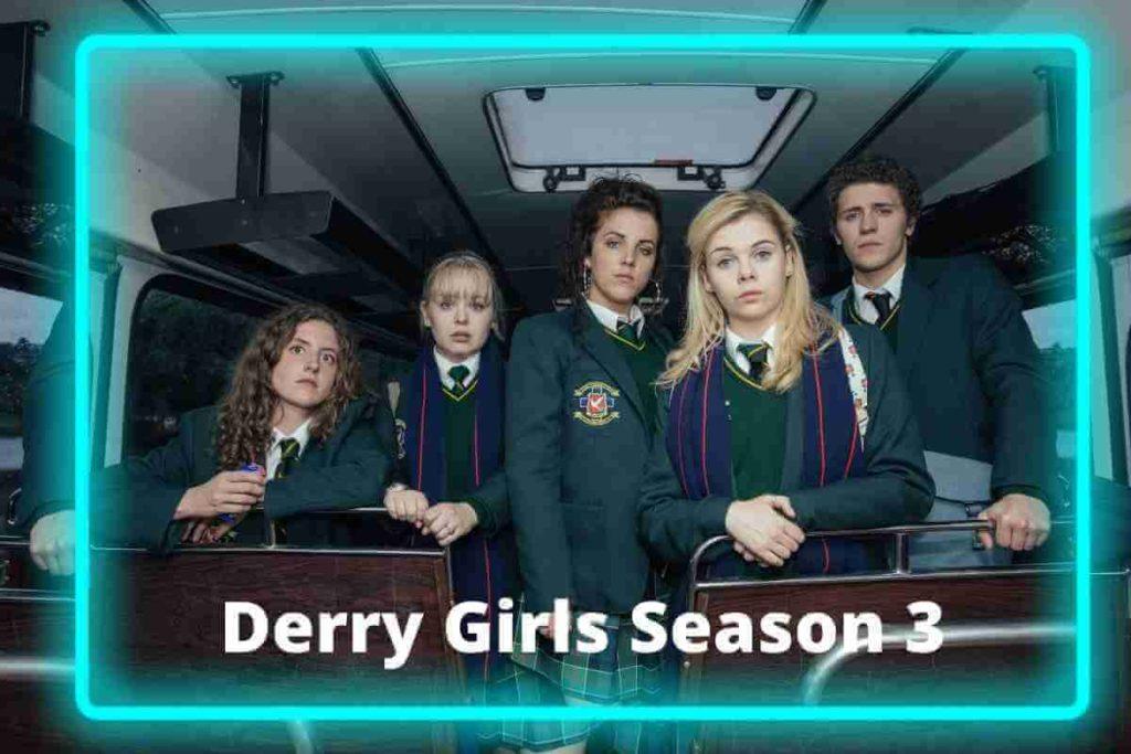 Derry Girls Season 3 Release Date, Cast, Plot (1)