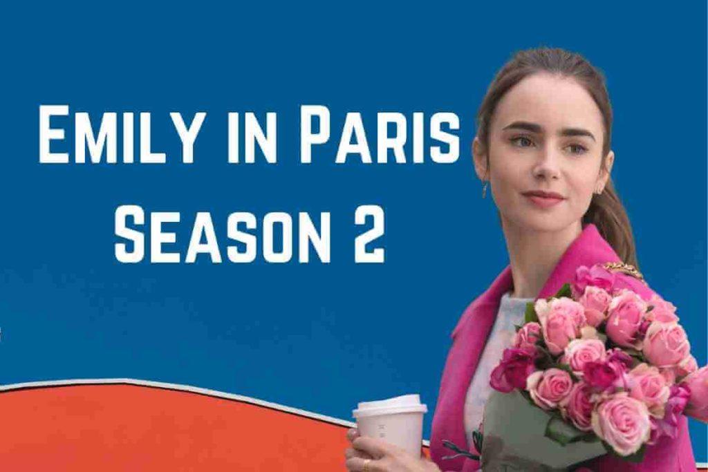 Emily in Paris Season 2 EveryThing We Know (1)