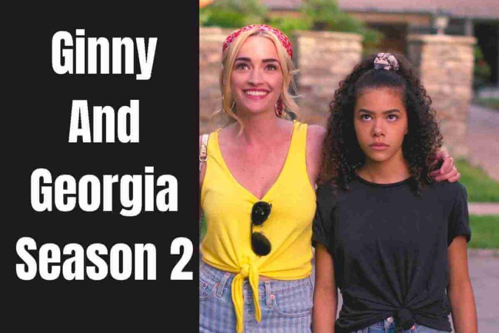 Ginny And Georgia Season 2 Everything We Know (2) (1)