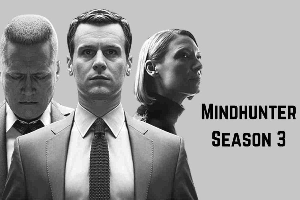 Mindhunter Season 3 Release Date, Cast and Plot
