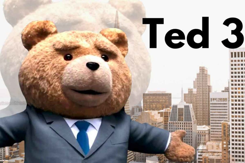Ted 3: Release Date, Cast, Plot, and Everything You Want to Know