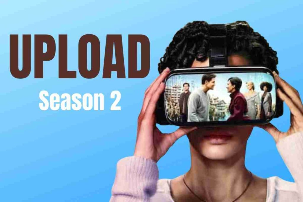 Upload Season 2 Release Date, Cast and Plot