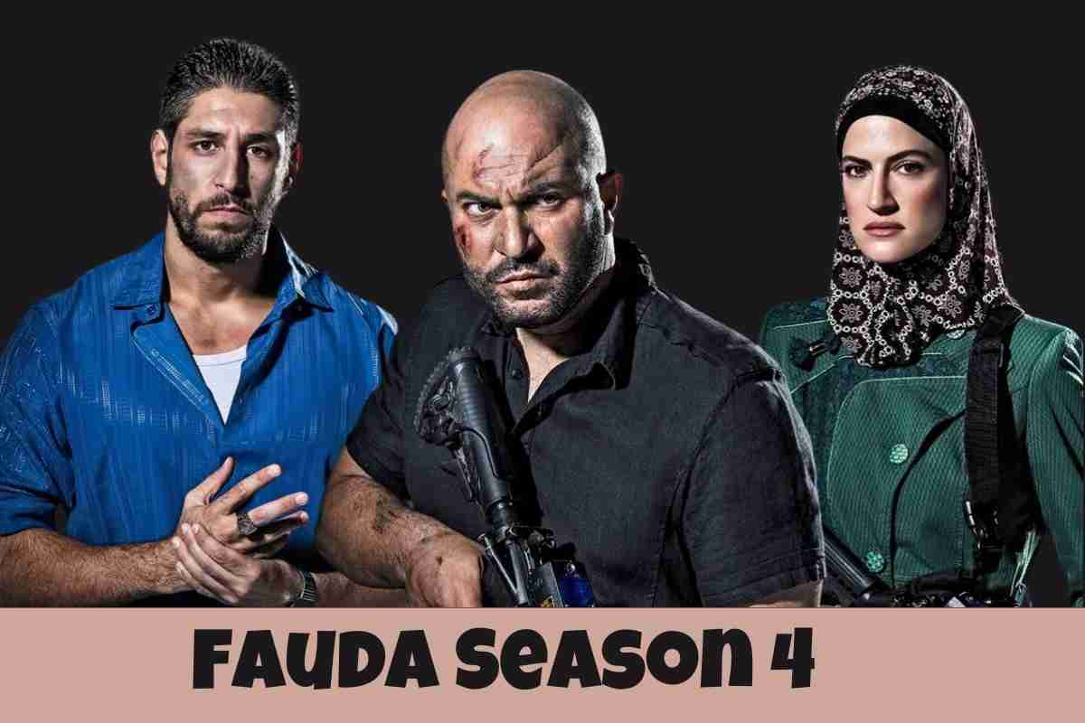 Fauda Season 4 Release Date, Cast and Plot
