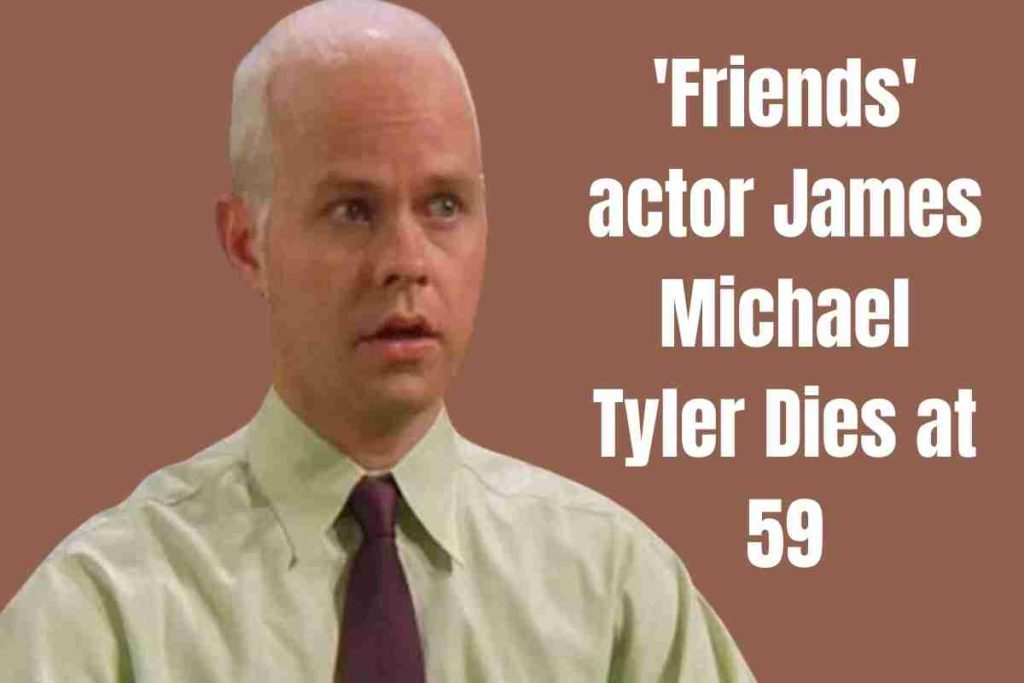 'Friends' actor James Michael Tyler Dies at 59