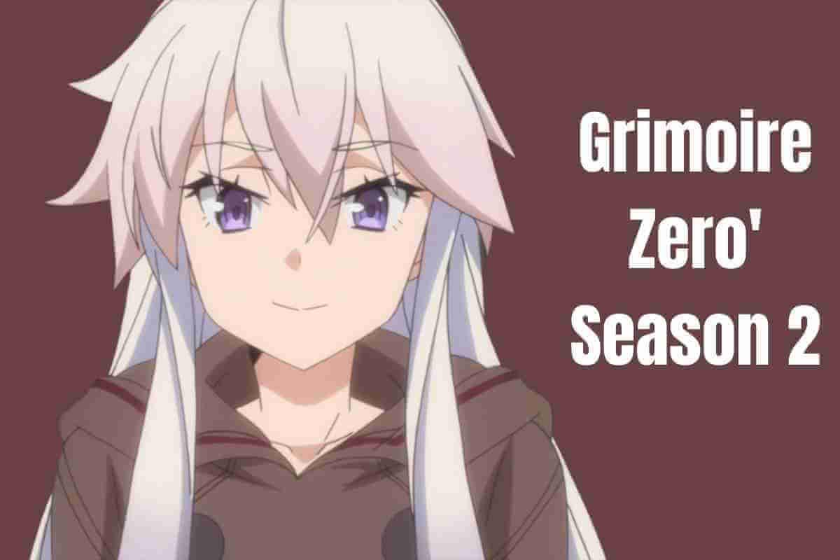 Grimoire Zero' Season 2 Everything We Know So Far (1)