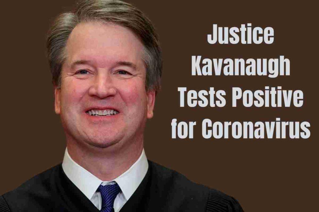 Justice Kavanaugh Tests Positive for Coronavirus