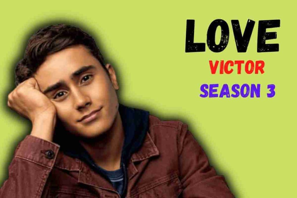 Love Victor Season 3 Cast , Trailer And Release Date (1)