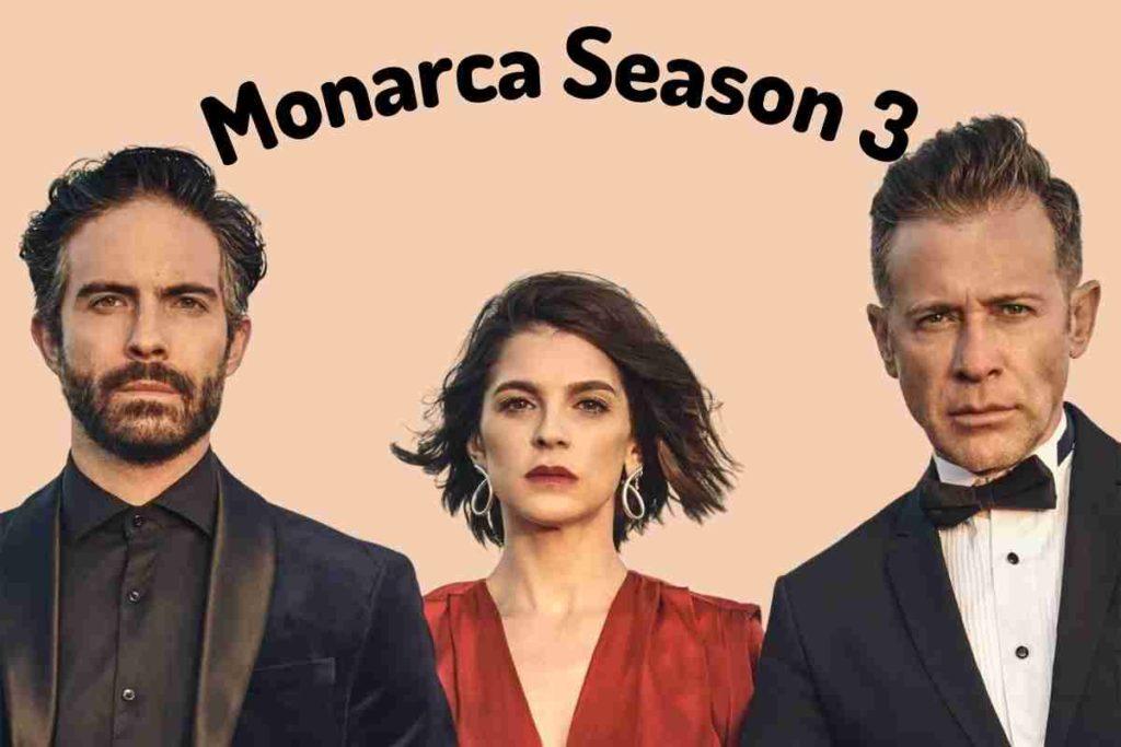 Monarca Season 3 Release Date, Cast and Plot