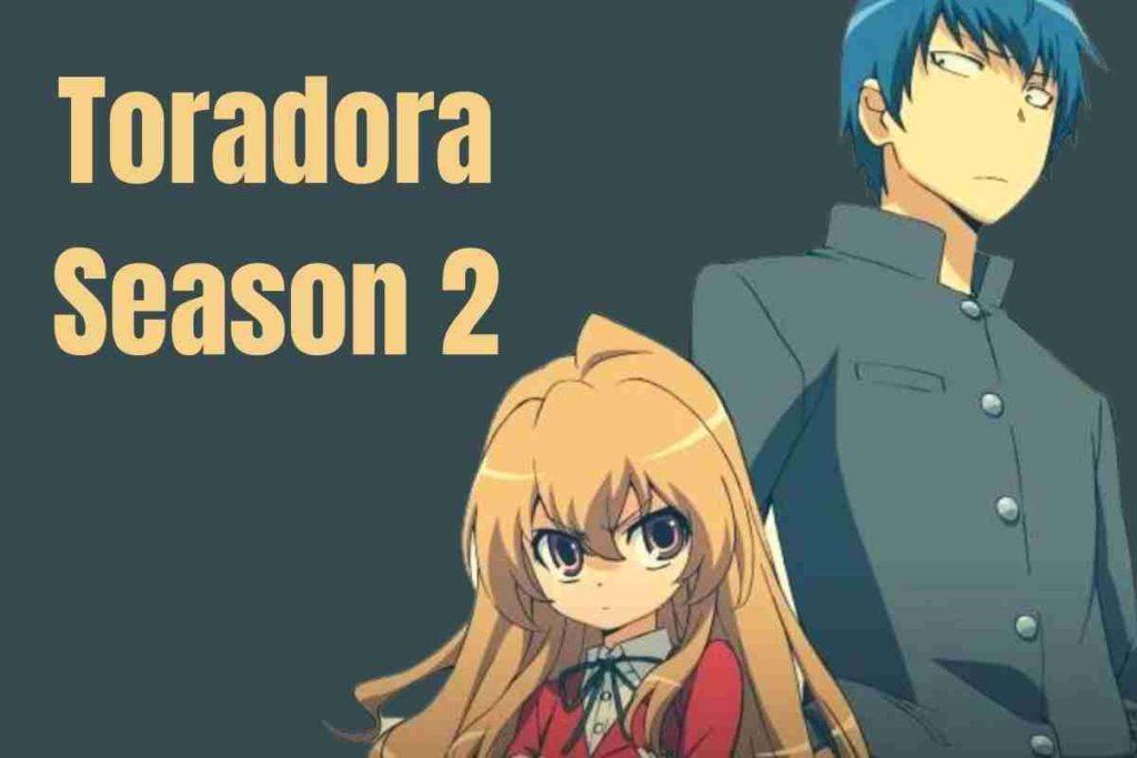 Toradora Season 2 Release Date, Cast and Detail