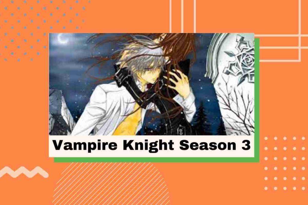 Vampire Knight Season 3